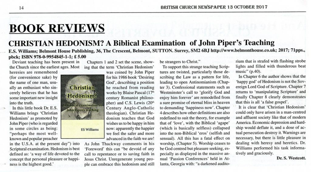 christian hedonism in the book desiring god by john piper Piper approaches his material from a thematic angle, seizing upon the various aspects of the christian life to support his main thesis of christian hedonism important areas such as worship, prayer, marriage, and missions are addressed to build piper's proposal that christians must pursue their pleasure in god.